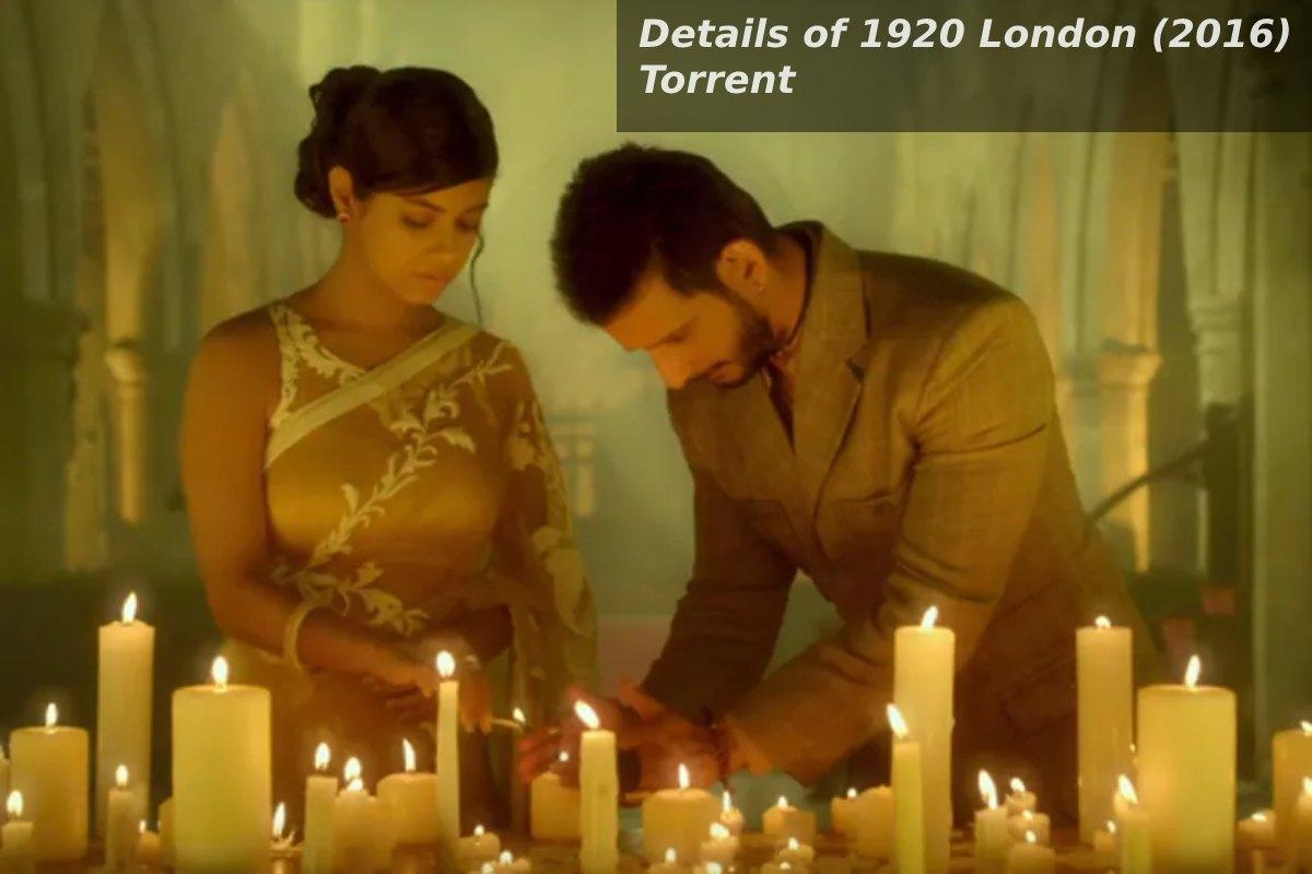 Details of 1920 London (2016) Torrent