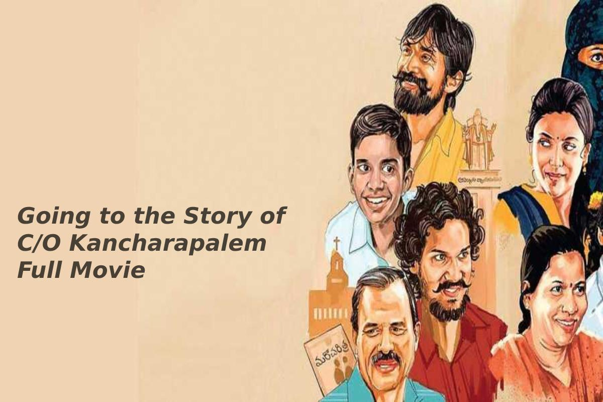 Going to the Story of C/O Kancharapalem Full Movie
