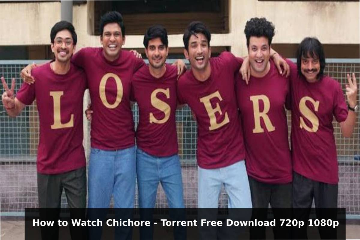 How to Watch Chichore - Torrent Free Download 720p 1080p