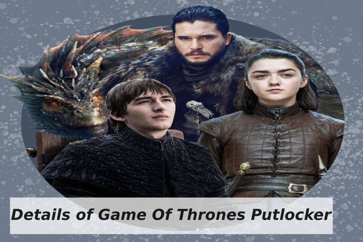 Details of Game Of Thrones Putlocker