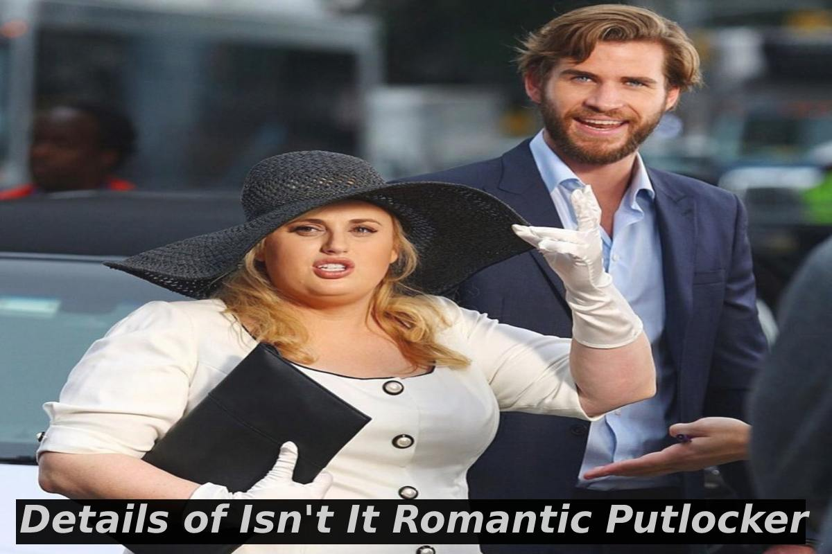 Isn't It Romantic Putlocker - Details, Links to Watch, and More