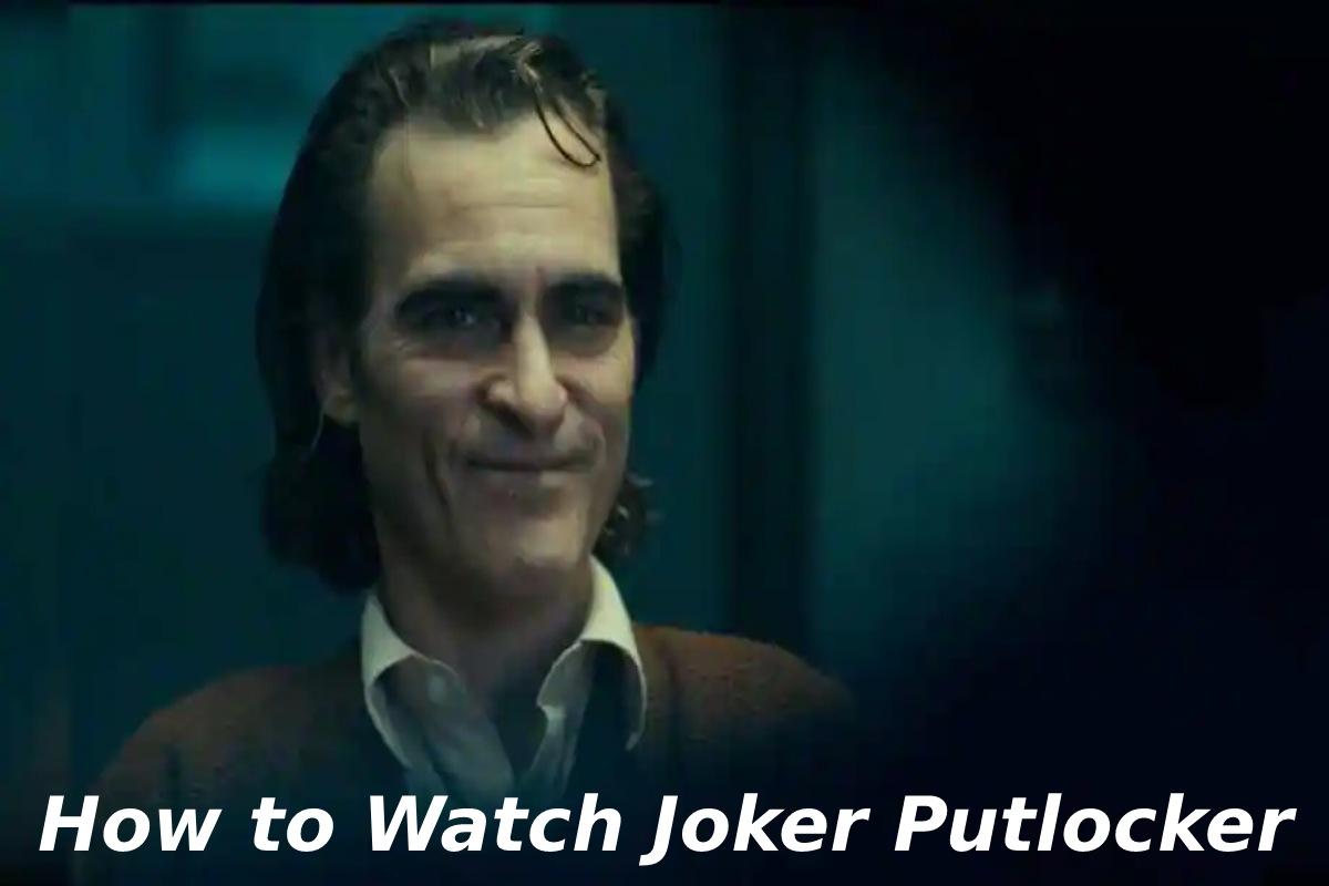 Joker Putlocker - Details, Links to Watch, and More