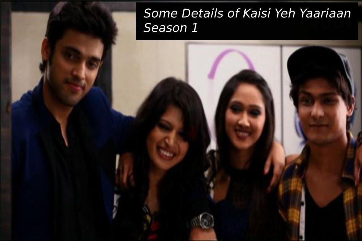 Some Details of Kaisi Yeh Yaariaan Season 1