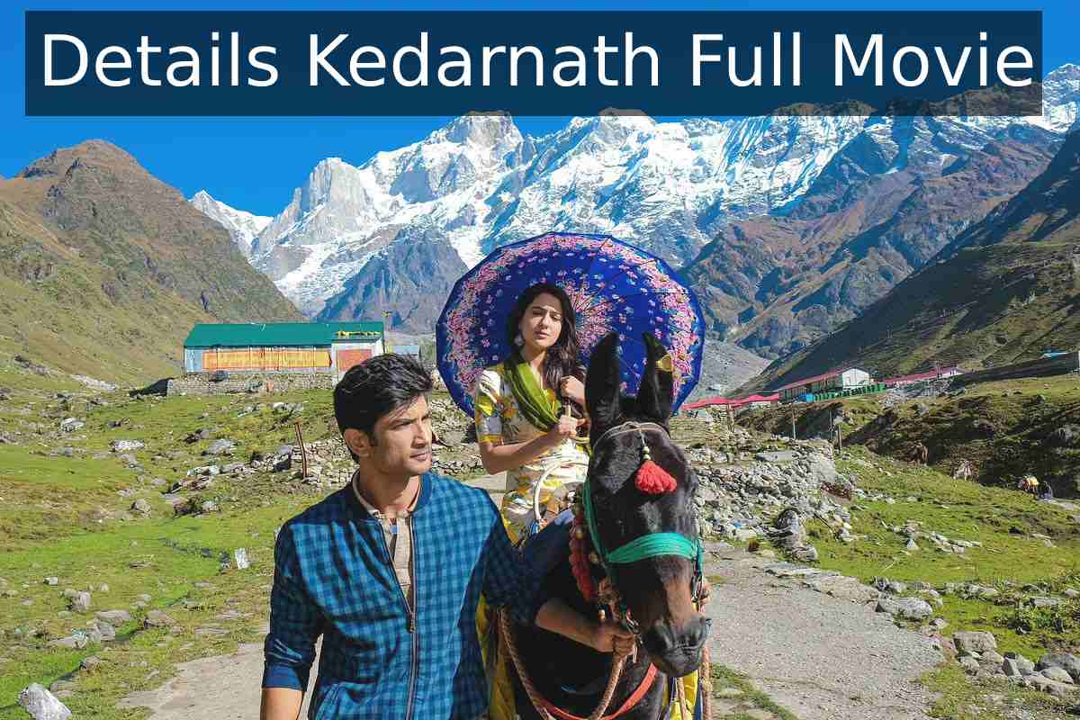 All to Know About Kedarnath Full Movie Watch Online