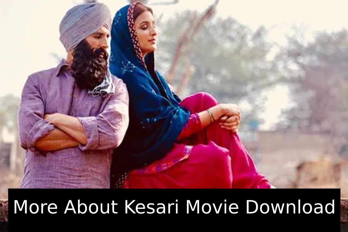 Kesari Movie Download – Details, Links, About and More