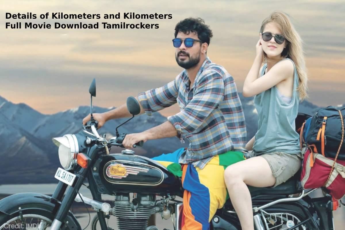 Details of Kilometers and Kilometers Full Movie Download Tamilrockers