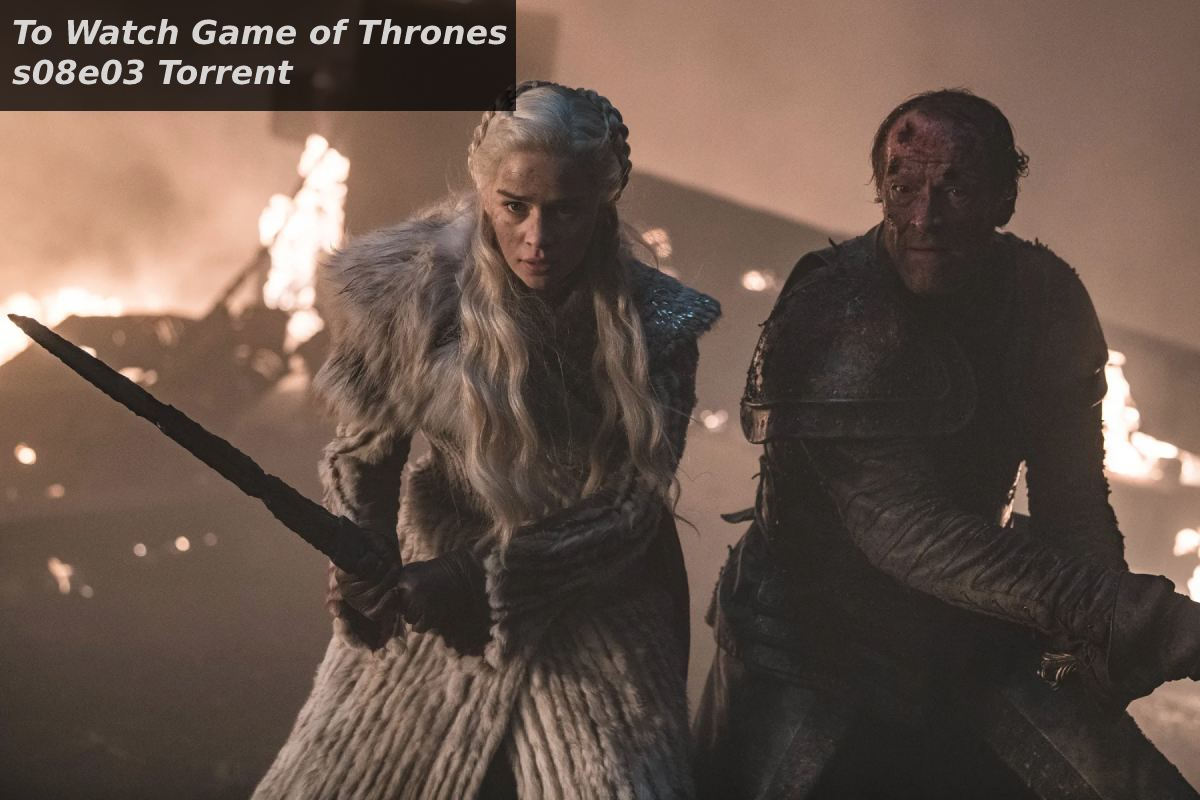 To Watch Game of Thrones s08e03 Torrent