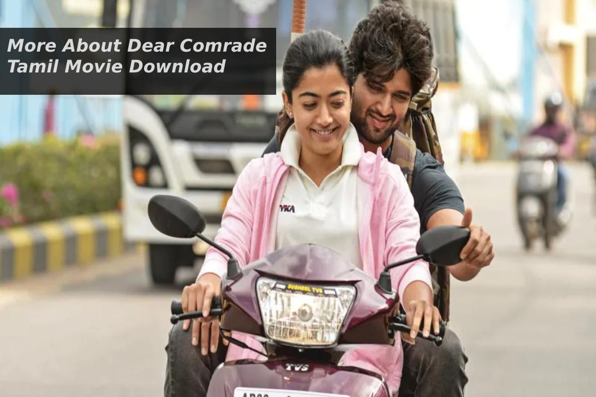 More About Dear Comrade Tamil Movie Download