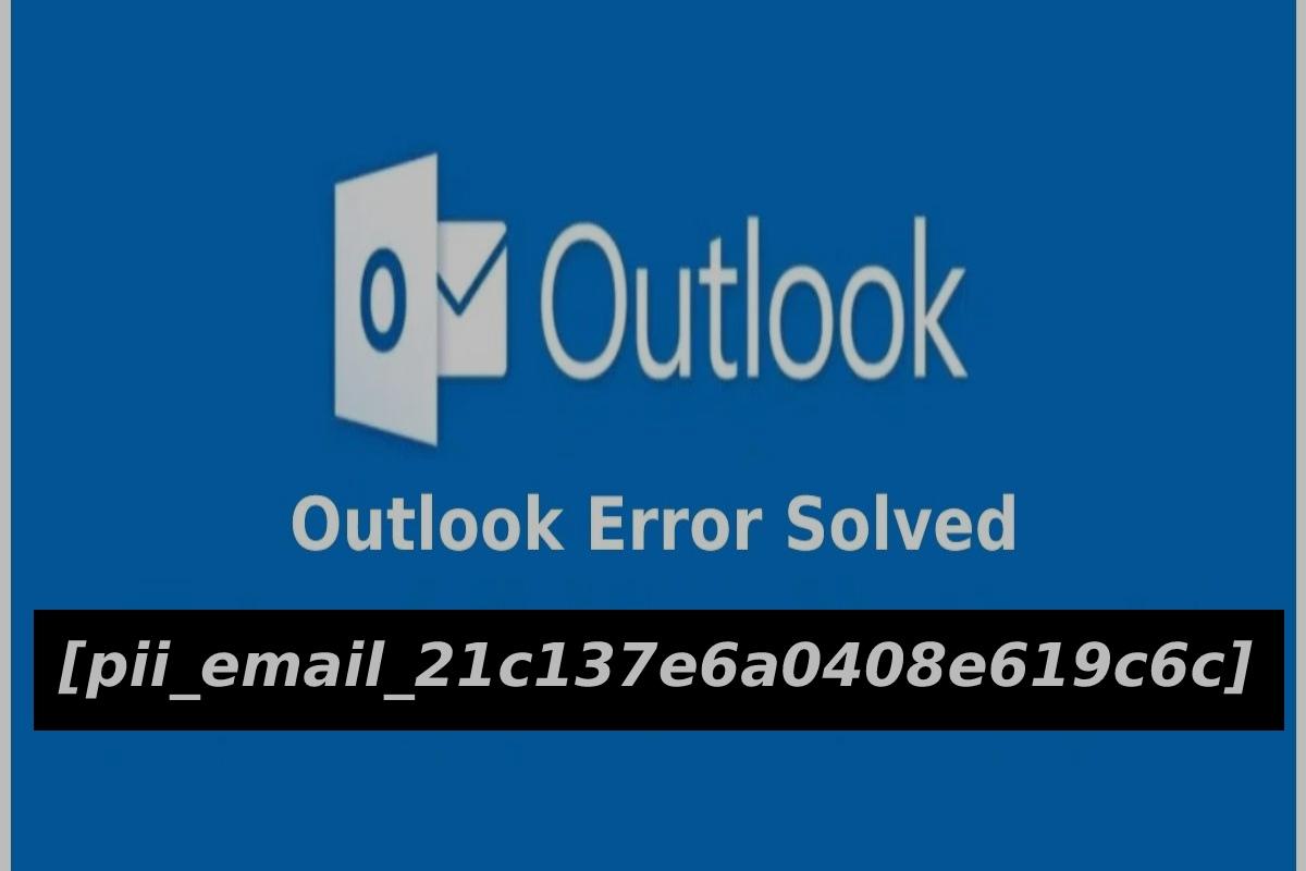 HOW TO SOLVE pii_email_21c137e6a0408e619c6c ERROR?