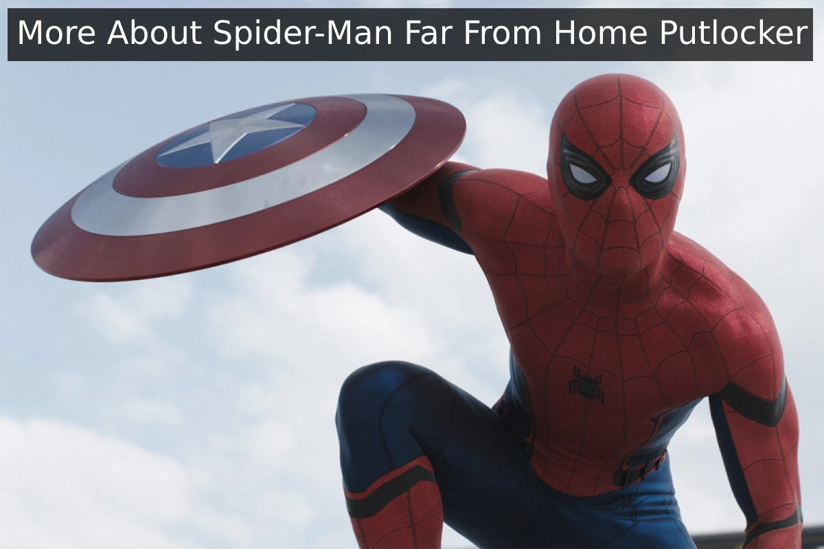 How to Watch Spider Man Far From Home Putlocker