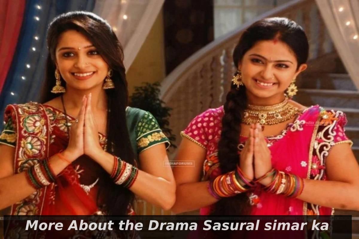 More About the Drama Sasural simar ka