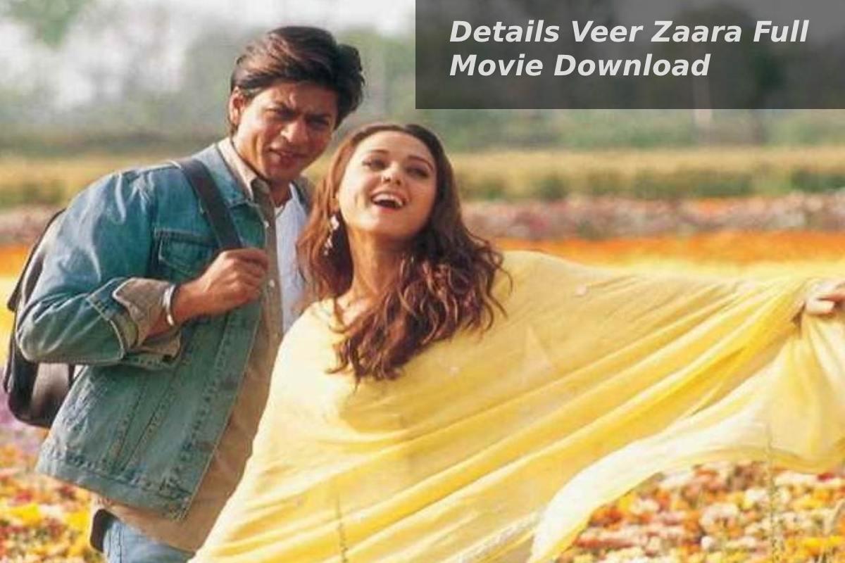 Details Veer Zaara Full Movie Download