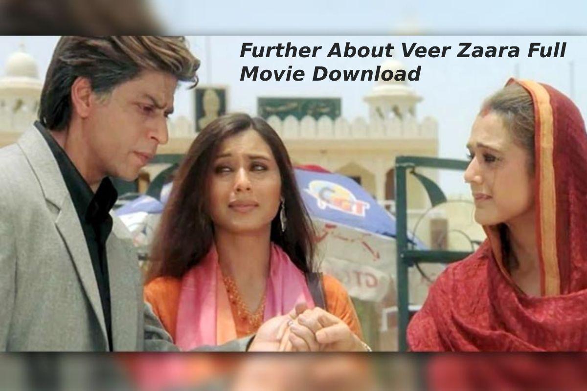 Further About Veer Zaara Full Movie Download