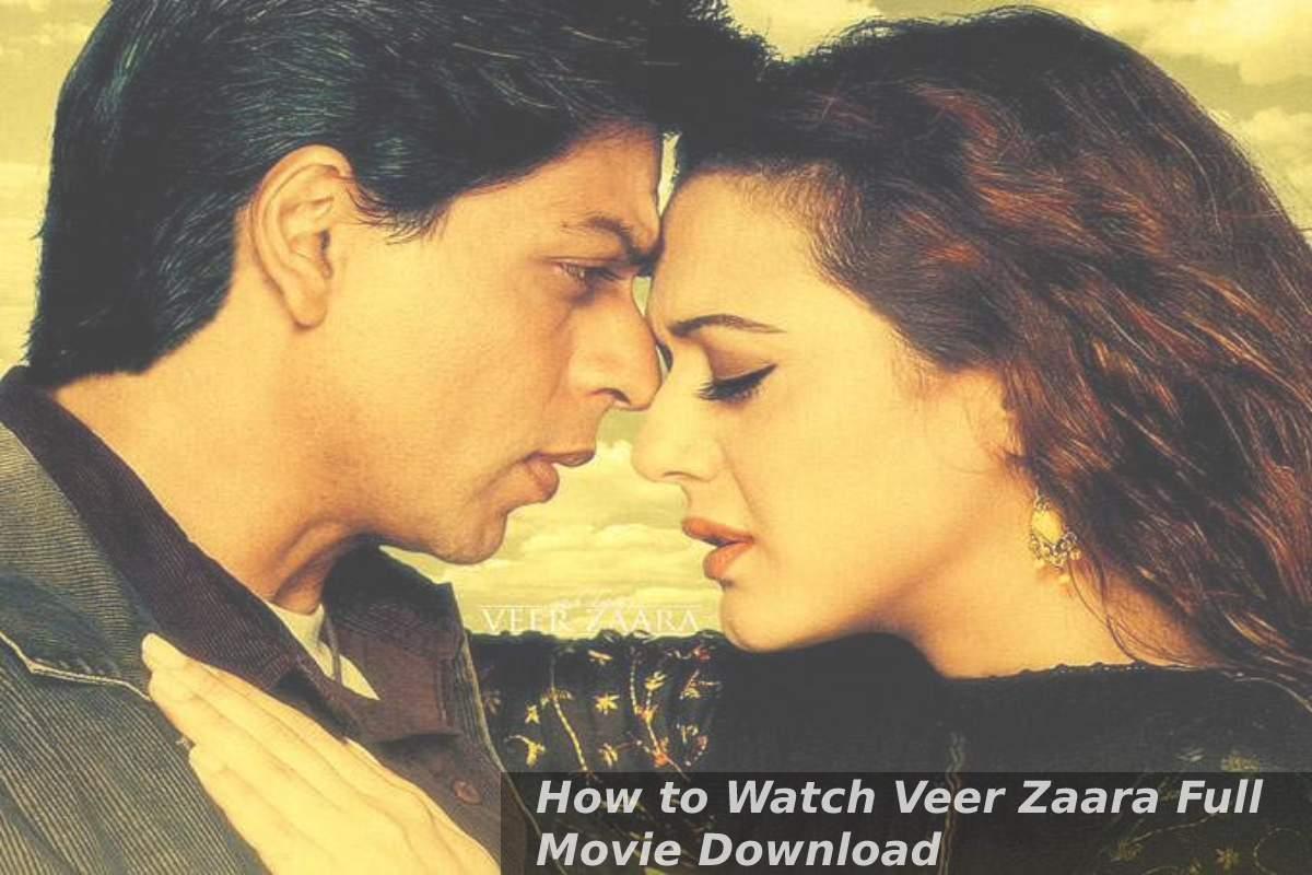 How to Watch Veer Zaara Full Movie Download