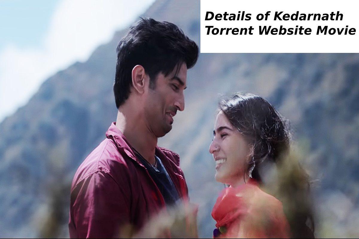 Details of Kedarnath Torrent Website Movie