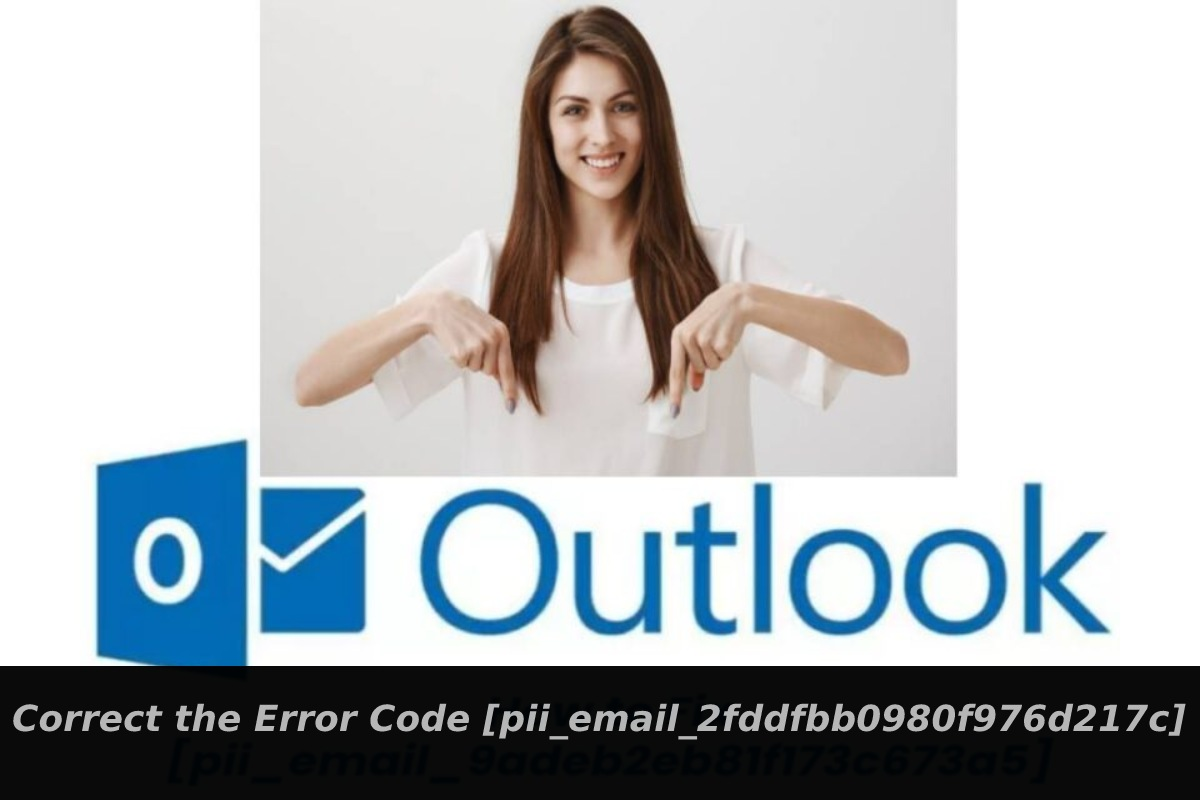 Correct the Error Code [pii_email_2fddfbb0980f976d217c]